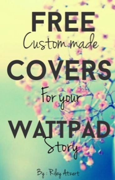 How To Make A Book Cover On Wattpad : Free custom made covers for your wattpad story ᖇiᒪey