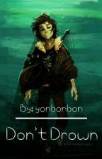 Don't drown (Nico di Angelo x OC) [discontinued] by yonbonbon