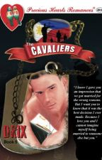 The Cavaliers: DRIX by mydearwriter