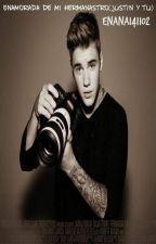 Enamorada de mi hermanastro (Justin Bieber y tu) by enana141102