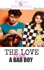 The Love With A Bad Boy by Mlle_Selena