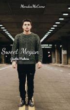 Sweet Megan| A.M by MendesMeCome