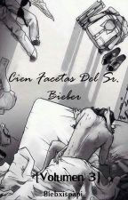 Cien Facetas Del Sr. Bieber: Brillante [Volumen 3] (+18) «j.b» by Biebxispapi_