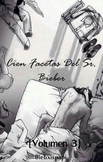 Cien Facetas Del Sr. Bieber: Brillante [Volumen 3] (+18) «j.b»