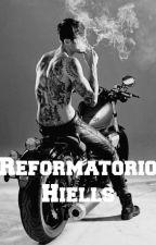 Reformatorio Hiells. by CarrieHidden