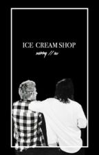 Ice Cream Shop // Narry (boyxboy) by Tomlinsparks