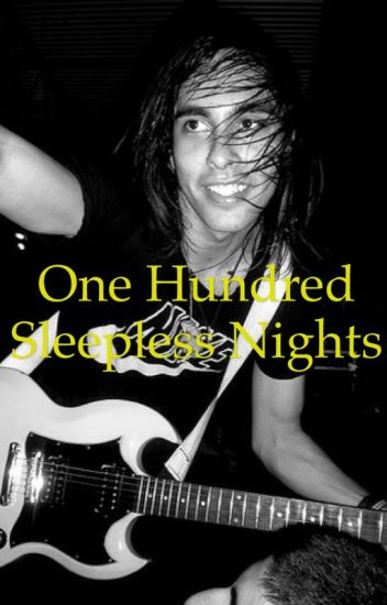 One-hundred Sleepless Nights (Vic Fuentes is my dad)