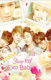 Shhhh Sleep My Exo Babies [Complete] by LeeteukkieLover