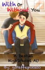 With or Without You ~*~ a Destiel High School AU by giraffepotato