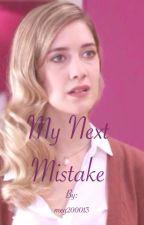 My Next Mistake by meg200013