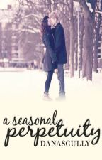 A Seasonal Perpetuity by DanaScully