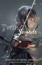 Twin Swords (Sword Art Online FanFic) [In Editing] by book_binder