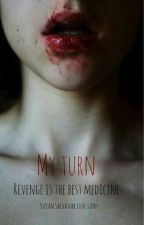 my turn |OP Sequel| ON HOLD by KMFanatic