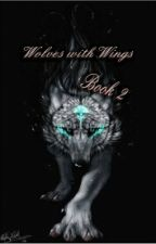 Wolves with Wings Book: 2 by AlphaFantasy