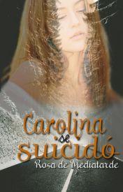 1. Carolina se suicidó