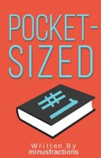 Pocket-Sized #1 [50-word stories] #Wattys2018 by minusfractions
