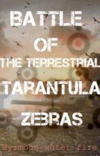Battle of the Unidentified Terrestrial Tarantula Zeebras by moon_water_fire
