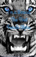 I'm a Werecat, The First Female Alpha. by prettyweird69