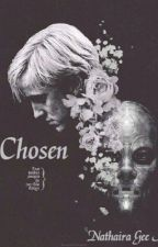 Chosen by NathairaGee00