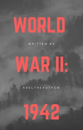 World War 2: 1942 by AdeltheAuthor