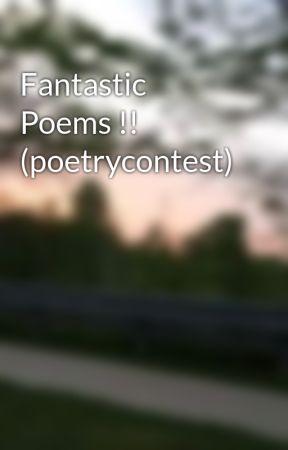 Fantastic Poems !! (poetrycontest) by Xxbooksxd