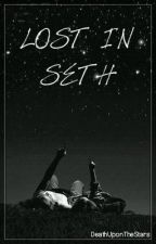 Lost In Seth [Wattys2015] by DeathUponTheStars