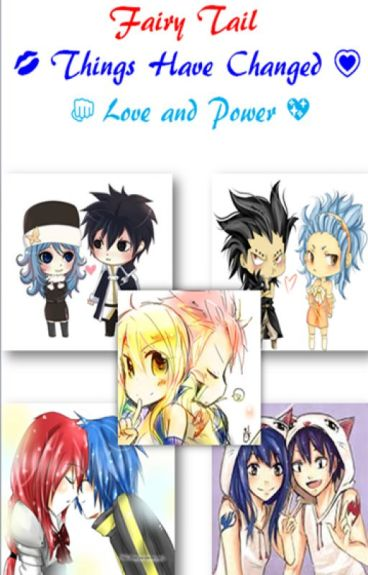 Fairy Tail- Things Have Changed- Nalu, Gruvia, Jerza, Rowen and  Gale