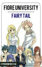 Fiore University【 Fairy Tail ➳ NaLu・GruVia・JerZa・GaLe  】 by cypherjae
