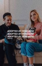 Adopted By Pewdiepie [Pewdiepie Fanfiction] by panicdownthedisco