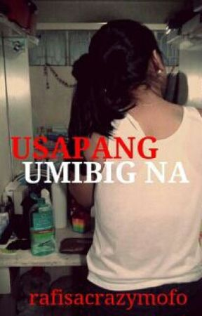Usapang Umibig Na (Completed) by rafisacrazymofo