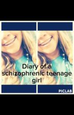 Diary of a schizophrenic teenage girl by nicolealvarez51