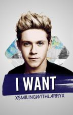 I Want » Niall Horan. by xsmilingwithlarryx