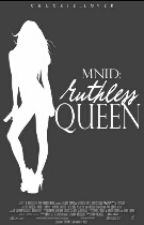 MNID:Ruthless Queen (FIN) by Chuckie_lover