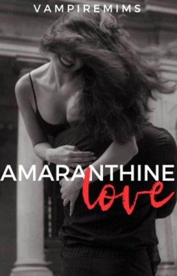 UG 2: Amaranthine Love [COMPLETED]