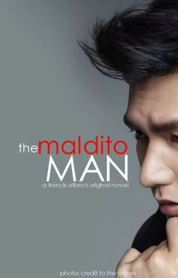 The MALDITO Man [COMPLETED SERIES] #Wattys2015