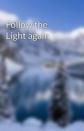 Follow the Light again by Xeemaz9
