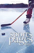 Sports Pages {Teen fiction} by speshk1234