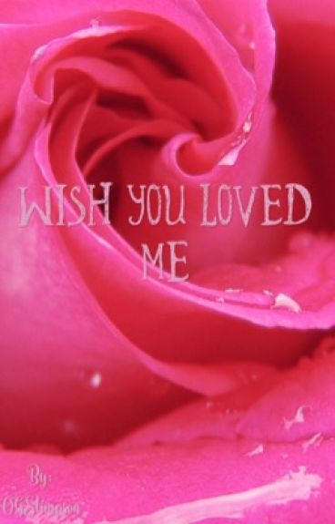 Wish You Loved Me