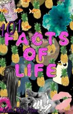 101 Facts Of Life by MacKiieMae