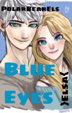 Blue Eyes (Jelsa Fanfiction) by SoaringToTheStars