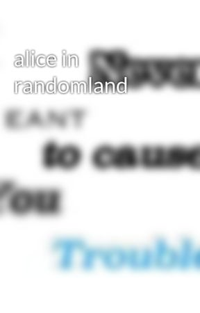 alice in randomland by sothateveryonecannow