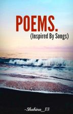 Poems (Inspired by Songs) by Shahina_13
