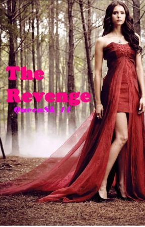 The Revenge (A Love without End  2) by QueenSk_11