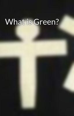 What is Green?