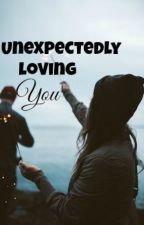 Unexpectedly Loving YOU (Editing) by heyyydaydreamer_