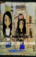 Fae and Gabby 2: Return of The Walkers by MercuryManson