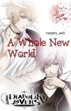 Diabolik Lovers: A Whole New World (ShuxReaderxSubaru) by diaxolic