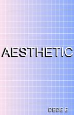 Aesthetics by UndeadMockingbird