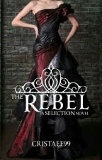 The Rebel (#Wattys2016) by cristaef99