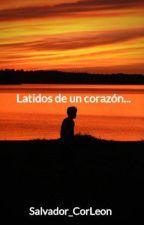 Latidos de un corazón... by Salvador_CorLeon